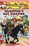 Valentine's Day Disaster (Geronimo Stilton, No. 23)