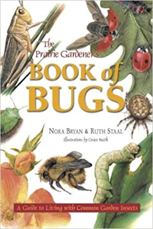 """""NEW"""" The Prairie Gardener's Book Of Bugs: A Guide To Living With Common Garden Insects. Contact Machines direct Liaison Times really tight Workbook"