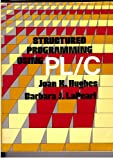 Structured Programming Using PL-C, Hughes, Joan K. and Lapearl, Barbara J., 0471049697