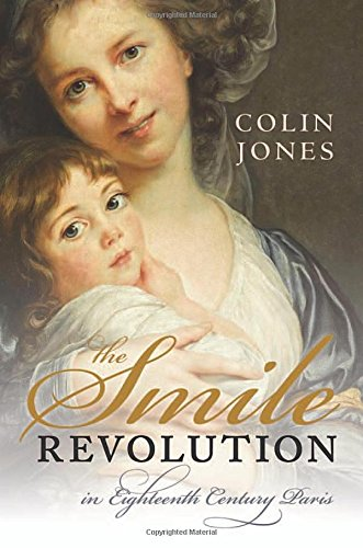 The Smile Revolution: In Eighteenth Century Paris