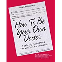 How to Be Your Own Doctor