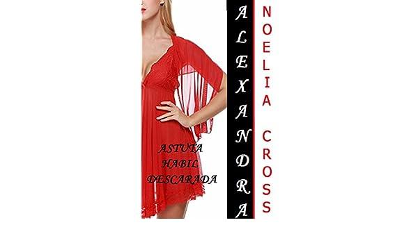 ALEXANDRA: Astuta, habil y descarada eBook: Cross Noelia: Amazon.es: Tienda Kindle