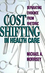 Cost Shifting in Health Care: Separating Evidence From Rheoric