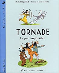 Tornade : Le pari impossible par Claude Millet