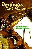 Dear Granpa, Thank You For..., Scott Matthews and Tamara Nikuradse, 0786002662