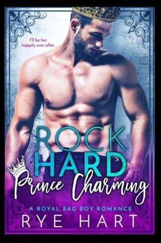 Rock Hard Prince Charming: A Royal Bad Boy Romance