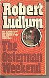 The Osterman Weekend, Robert Ludlum, 0553246046
