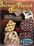 Spectacular String-Pieced Quilts, Traditional Quiltworks Editors, 1885588364