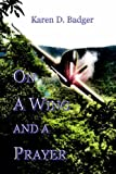 On a Wing and a Prayer, Karen Badger, 0977031810
