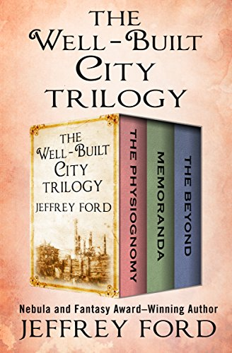 The Well Built City Trilogy The Physiognomy Memoranda And The