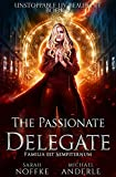The Passionate Delegate (Unstoppable Liv Beaufont Book 9)