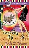 Never Say Sty: A Kendra Ballantyne, Pet-Sitter Mystery (A Kendra Ballantine, Pet-Sitte)