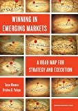 img - for Winning in Emerging Markets: A Road Map for Strategy and Execution book / textbook / text book