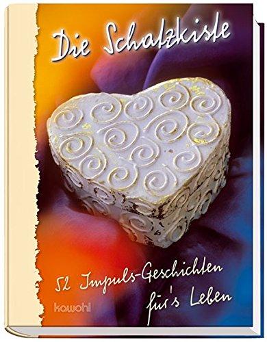 Die Schatzkiste: 52 Impuls-Geschichten für's Leben