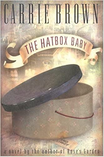 The Hatbox Baby Carrie Brown 9781565122994 Amazon Books