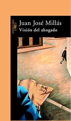 Visión del ahogado (Spanish Edition) by [Millás, Juan José]
