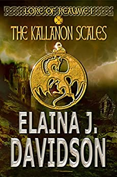 The Kallanon Scales (Lore of Reaume Book 1) by [Davidson, Elaina J.]