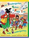 Miss Bindergarten Takes A Field Trip (Turtleback School & Library Binding Edition) (Miss Bindergarten Books (Pb))