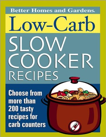 Low-Carb Slow Cooker Recipes (Better Homes & Gardens) (Slow Cooker Better Homes compare prices)