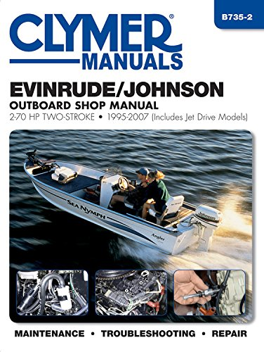 - Evinrude/Johnson Outboard Shop Manual: 2-70 HP Two-Stroke 1995-2007 (Includes Jet Drive Models) (Clymer Manuals)