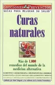Curas Naturales: Mas de 100 metodos y remedios de la ...