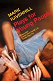 Plays for Young People, Mark Ravenhill, 1408128616