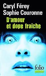 D'amour et dope fraîche: Une enquête de Gabriel Lecouvreur, dit le Poulpe