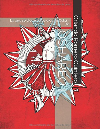 OSHAREO I Lo que se dice y no se dice en Osha - Ifa  [Romero Quintero, Orlando] (Tapa Blanda)
