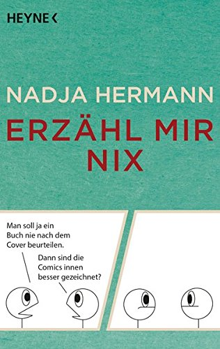 Erzähl mir nix Gebundenes Buch – 11. Januar 2016 Nadja Hermann Erzähl mir nix Heyne Verlag 3453603702