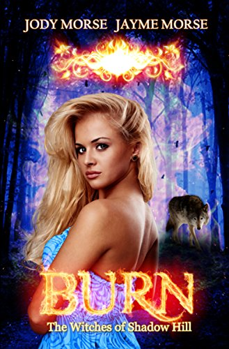 Burn (The Witches of Shadow Hill #2)