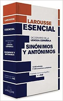 Diccionario Esencial De Sinónimos Y Antónimos por Larousse Editorial epub