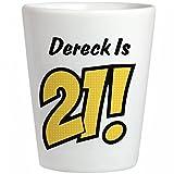 Dereck Is 21 Birthday Gift:Ceramic Shot Glass