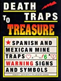 Death Traps to Treasure, Charles A. Kenworthy, 0963215620
