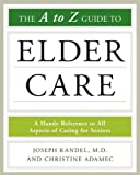 img - for The A-To-Z Guide to Elder Care (Facts on File Library of Health and Living) book / textbook / text book