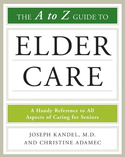 Read Online The A-to-Z Guide to Elder Care (Facts on File Library of Health and Living) pdf