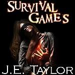 Survival Games | J. E. Taylor