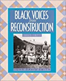 Black Voices from Reconstruction, 1865-1877, John D. Smith, 1562945831