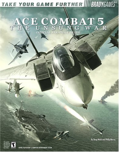 Ace Combat(R) 5 Official Strategy Guide (Bradygames Take Your Games Further) -