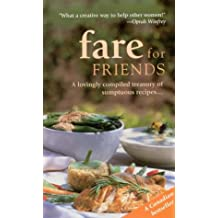 Fare For Friends: A Lovingly Compiled Treasury Of Sumptuous Recipes...