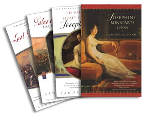 Book The Josephine Bonaparte Collection: The Many Lives and Secret Sorrows of Josephine B., Tales of Passion, Tales of Woe, andThe Last Great Dance on Earth