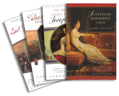 Bonaparte Collection - The Josephine Bonaparte Collection: The Many Lives and Secret Sorrows of Josephine B., Tales of Passion, Tales of Woe, and  The Last Great Dance on Earth