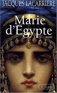 Marie d'Egypte, ou le désir brûlé : roman