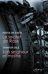 Le secret de Rose - Son seigneur et maître