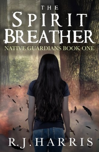 The Spirit Breather (Native Guardians) (Volume 1)