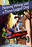 img - for Nothing Wrong With a Three-Legged Dog book / textbook / text book