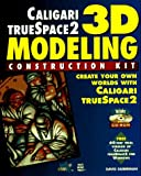 Caligari Truespace 2 3D Modeling Construction Kit, David Duberman, 1571690298