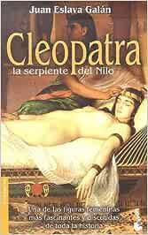 Cleopatra, serpiente del Nilo (Booket Logista): Amazon.es: Juan Eslava Galán: Libros