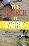 The Church at Work, Brian E. Gunning, 1882701623