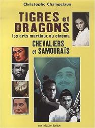 Tigres et dragons, les arts martiaux au cinéma : Chevaliers et samouraïs