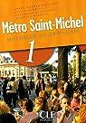 Metro Saint-Michel 1 : Méthode de français par Monnerie-Goarin